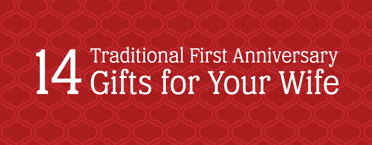 Featured Image for Traditional First Year Gifts for Her