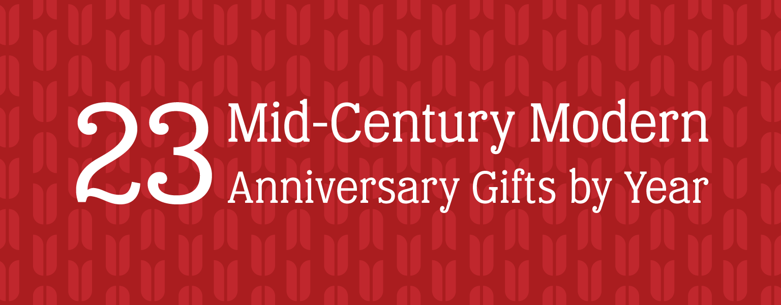 Featured Image for Twenty-Three Mid-Century Modern Gifts by Year